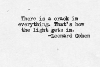 theres-a-crack-in-everything-quote-leonard-cohen-
